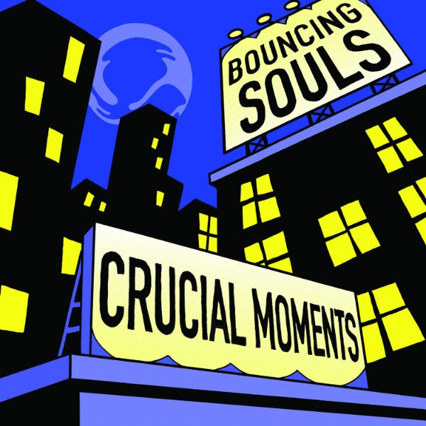 The Bouncing Souls 'Crucial Moments'