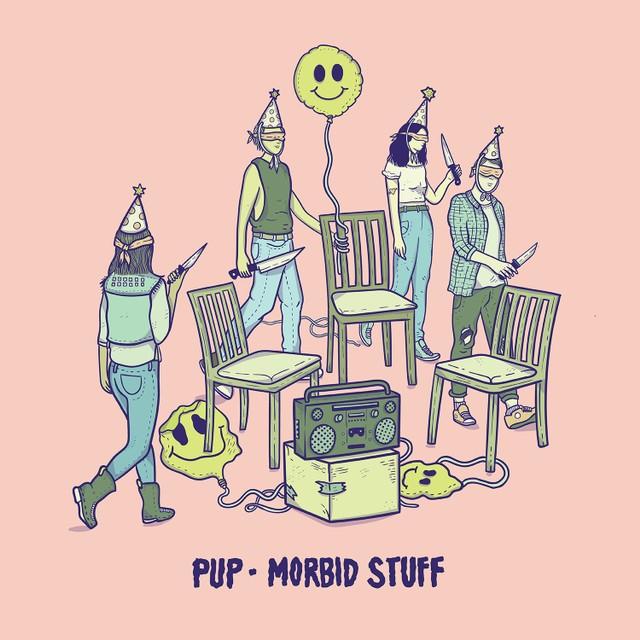 Pup 'Morbid Stuff'