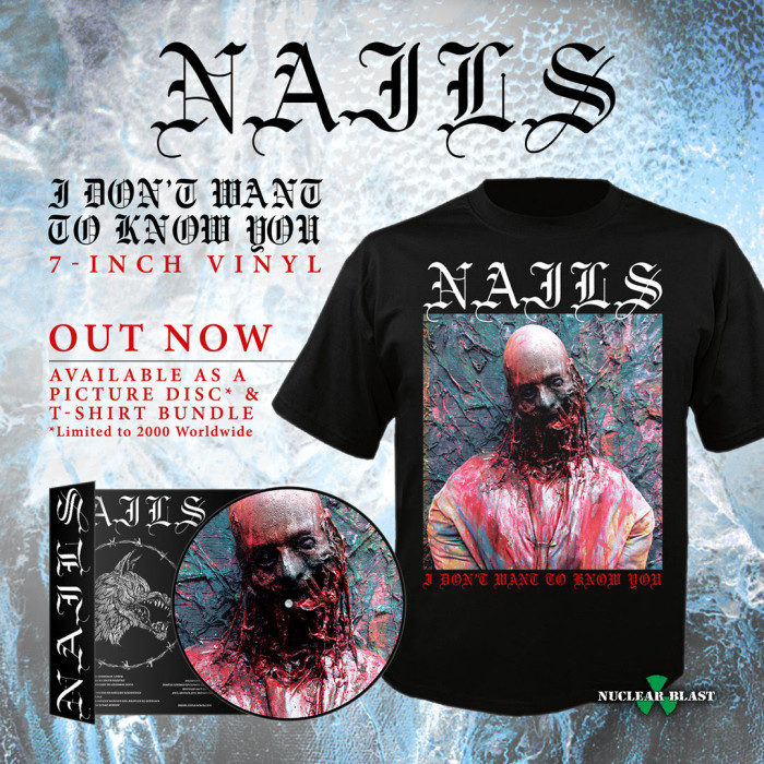 Nails il nuovo vinile 7″ 'I Don't Want To Know You'
