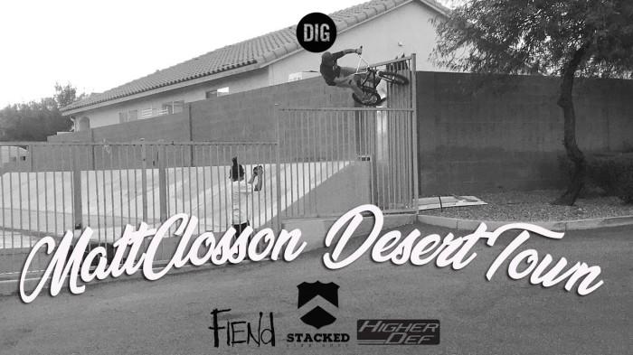Matt Closson – Desert Town | DIG Bmx