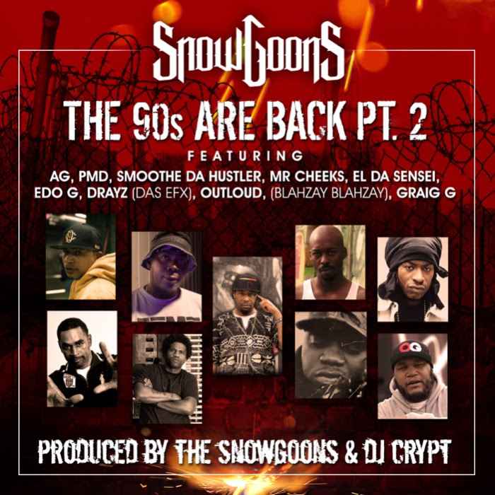 Snowgoons feat. AG, PMD, Smoothe Da Hustler, Mr. Cheeks, Edo.G, El Da Sensei, Krazy Drayz, Outloud, Craig G 'The 90s Are Back Pt.2′