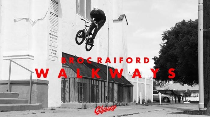 BMX / BROC RAIFORD – 'W A L K W A Y S'