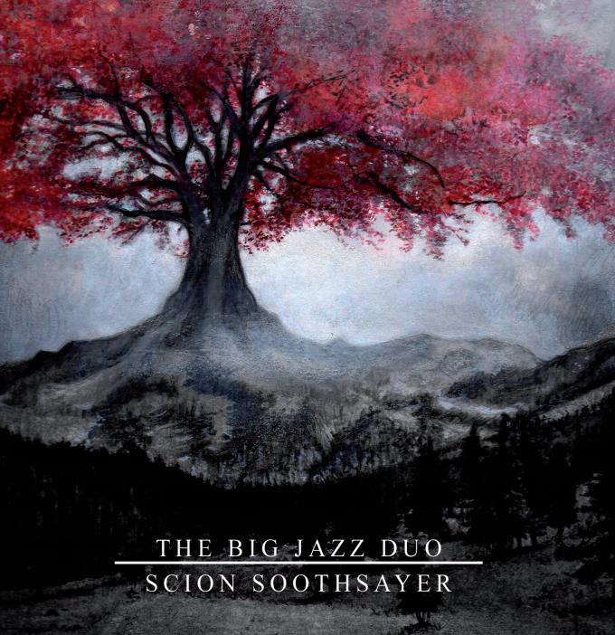 The Big Jazz Duo 'Scion Soothsayer'