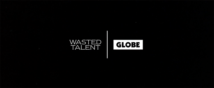 Globe x Wasted Talent
