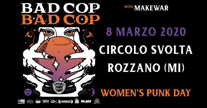 Bad Cop / Bad Cop: 8 marzo 2020   Circolo Svolta, Rozzano (MI)
