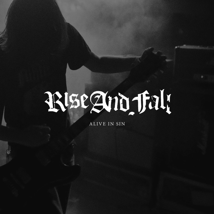 Rise And Fall 'Alive In Sin'