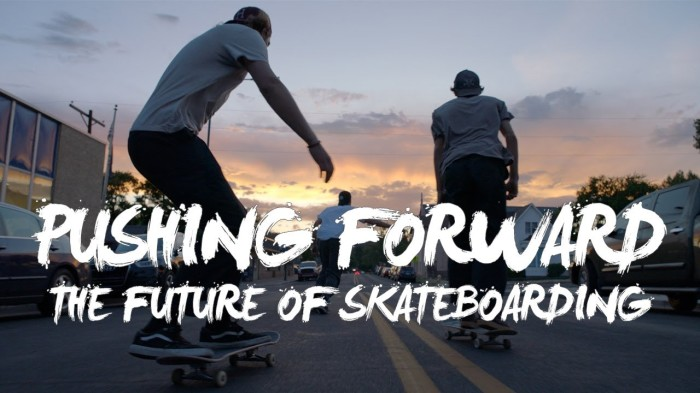 'The Future Of Skateboarding | Pushing Forward'
