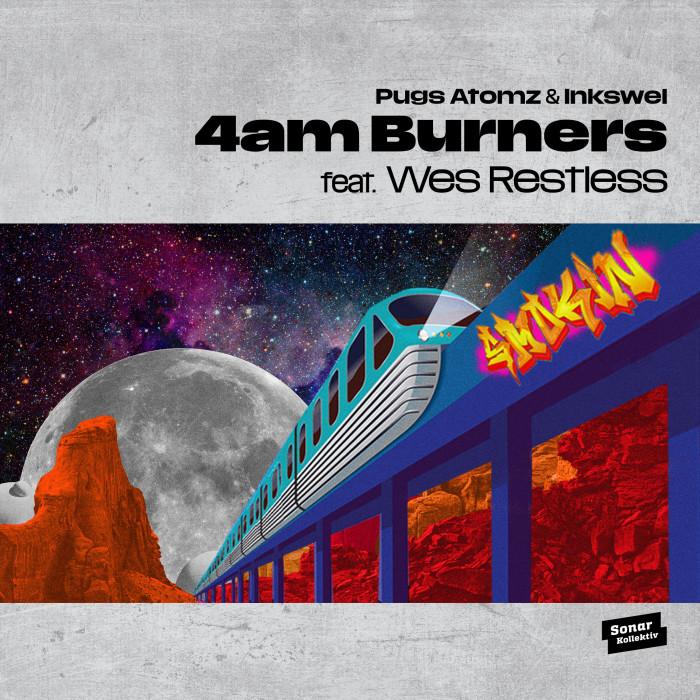 Pugs Atomz & Inkswel -' 4am Burners' feat. Wes Restless