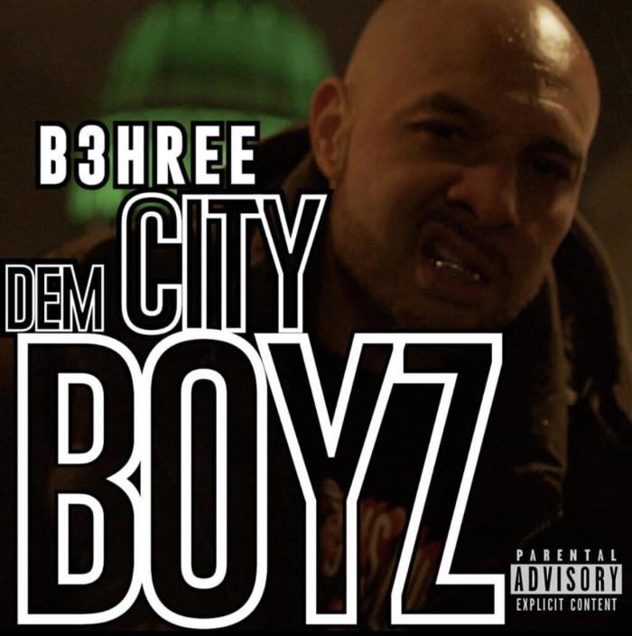 B3hree – 'Dem City Boyz'