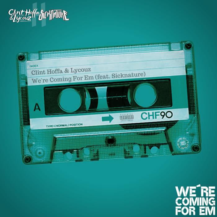Clint Hoffa & Lycouz feat. Sicknature 'We're Coming For Em'