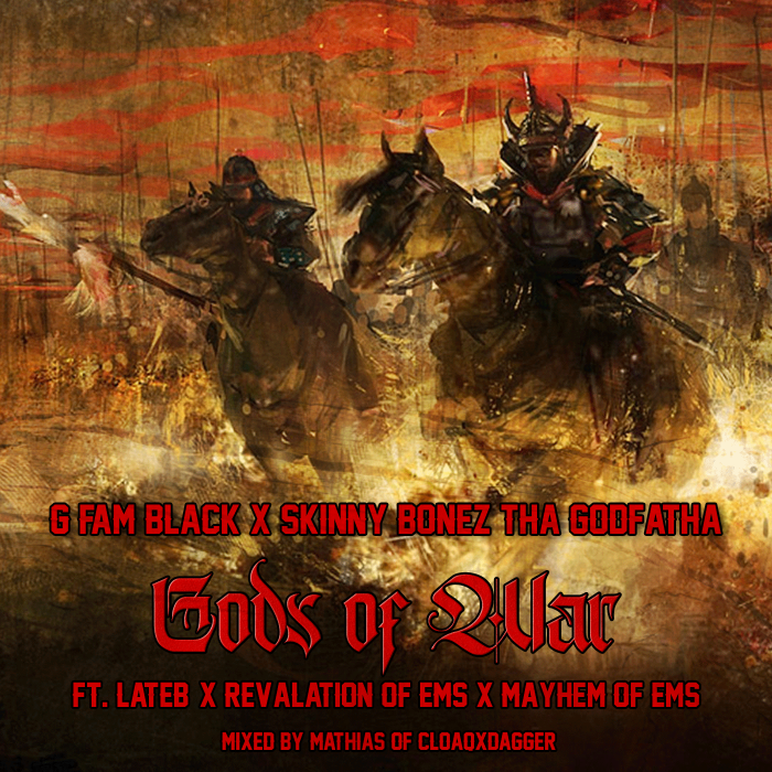 G Fam Black x Skinny Bonez Tha Godfatha – 'Gods Of War' ft. Lateb, Revalation & Mayhem