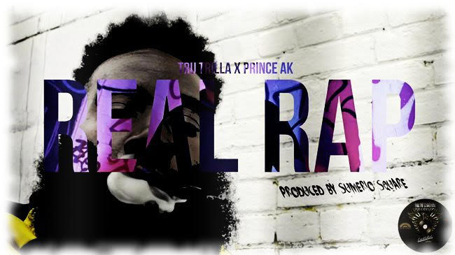 New video 'Real Rap' by Tru Trilla ft Prince Ak [prod by Barcelona's Sumerio Square]