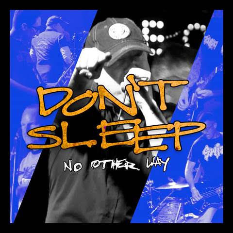Don't Sleep (featuring Dave Smalley) release new video 'No Other Way' produced by Walter Schreifels