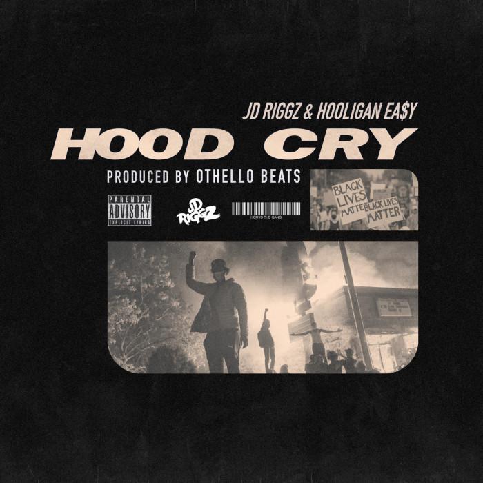 JD Riggz, Hooligan Easy – 'Hood Cry' #BLM