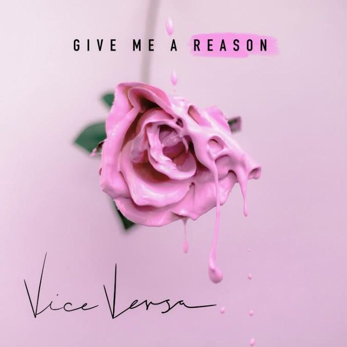 Give Me A Reason 'Vice Versa'