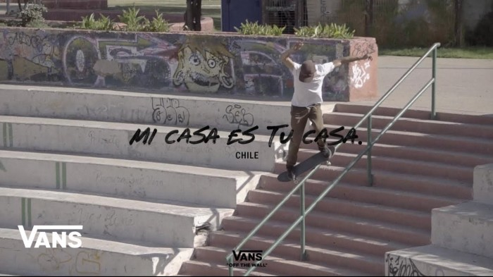 Mi Casa Es Tu Casa – Episode 1: Chile   Skate   Vans