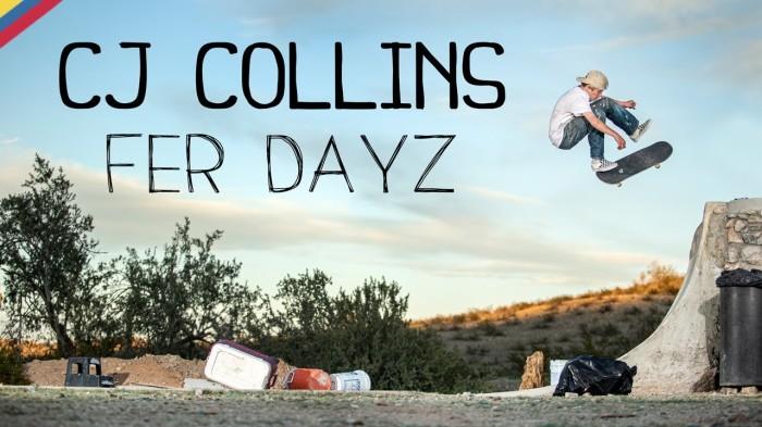 'Fer Dayz'   The CJ Collins video part
