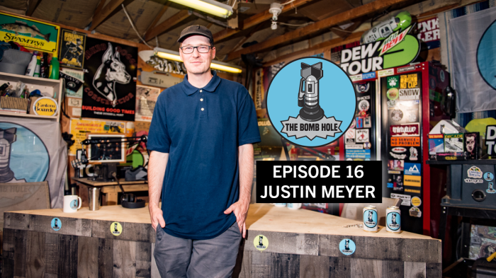 The Bomb Hole Podcast Ep #16 featuring Justin Meyer