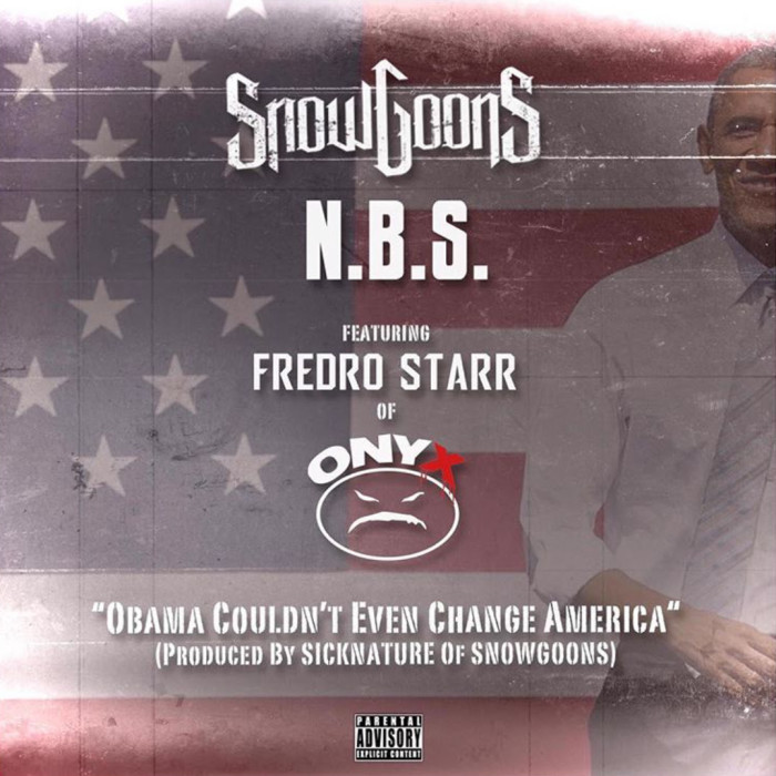 Snowgoons & N.B.S. feat. Fredro Starr (Onyx) 'Obama Couldn't Even Change America'
