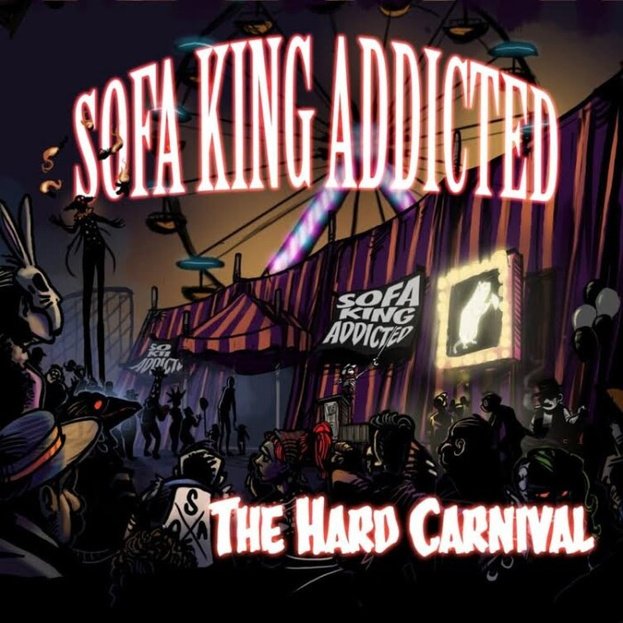 Sofa King Addicted 'The Hard Carnival'