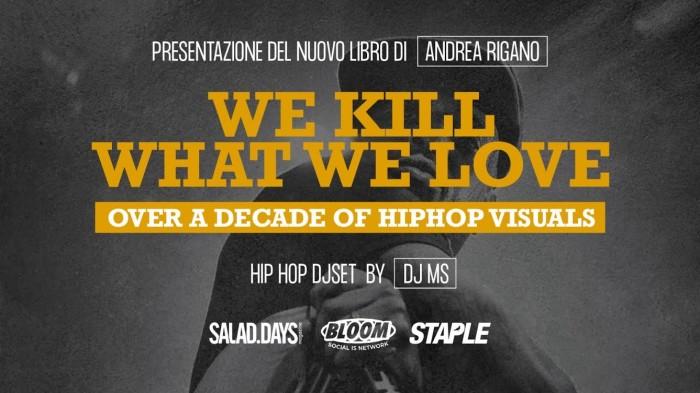 SABATO 19 SETTEMBRE 2020 SALAD DAYS MAGAZINE PRESENTA 'WE KILL WHAT WE LOVE' + DJMS / JACK THE SMOKER & MORE @ BLOOM (MEZZAGO – MI)