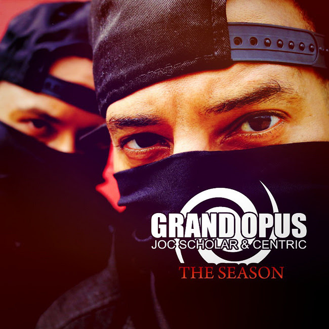 Grand Opus (Joc Scholar & Centric) – 'The Season'