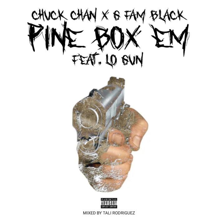 Chuck Chan x G Fam Black – 'Pine Box Em' (feat. Lo Gun)