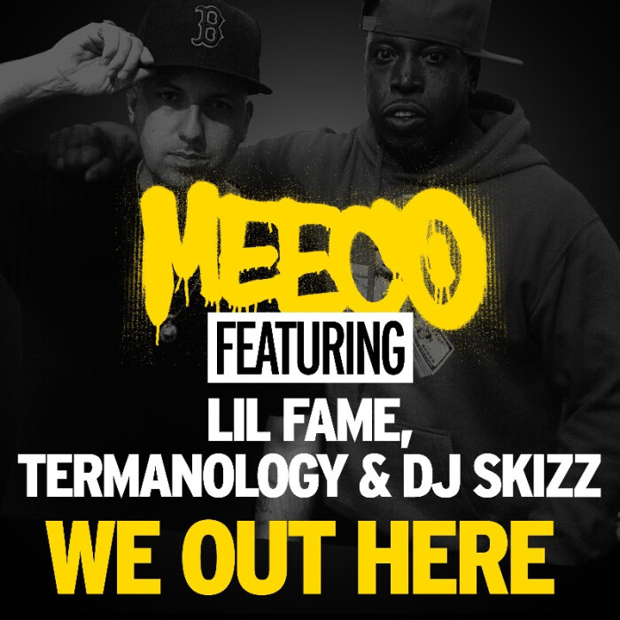 Meeco ft. Lil Fame, Termanology & DJ Skizz 'We Out Here'