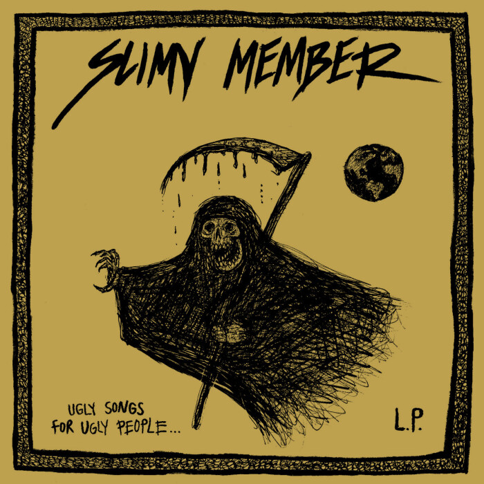 SLIMY MEMBER 'UGLY SONGS FOR UGLY PEOPLE'