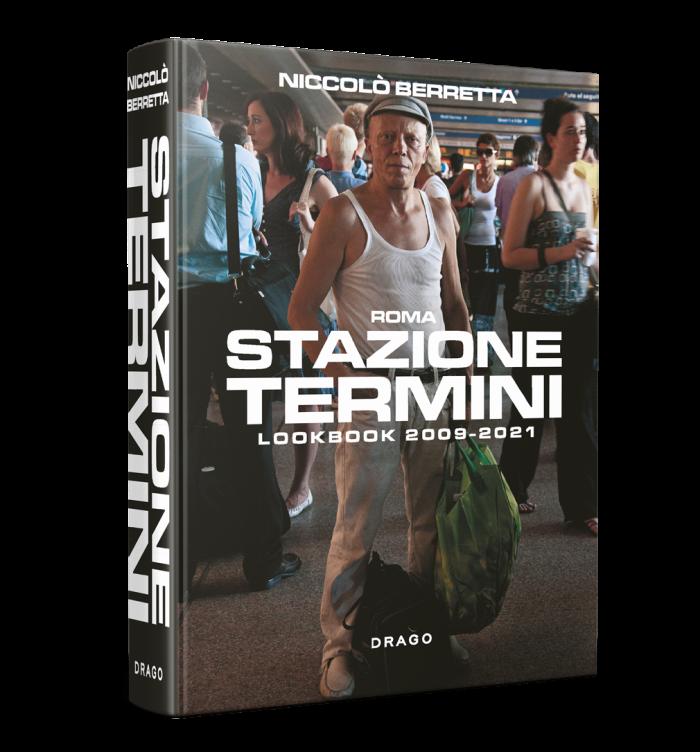 Drago presenta: 'Stazione Termini, Lookbook 2009-2021′