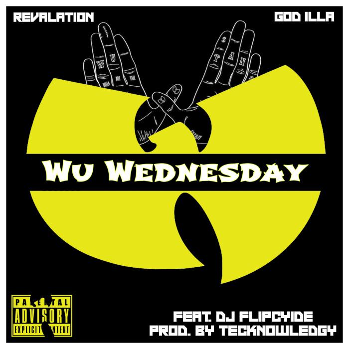[Single] Revalation & GoD iLLa ft. DJ Flipcyide – 'Wu Wednesday' prod. by Tecknowledgy (cuts by DJ Flipcyide)