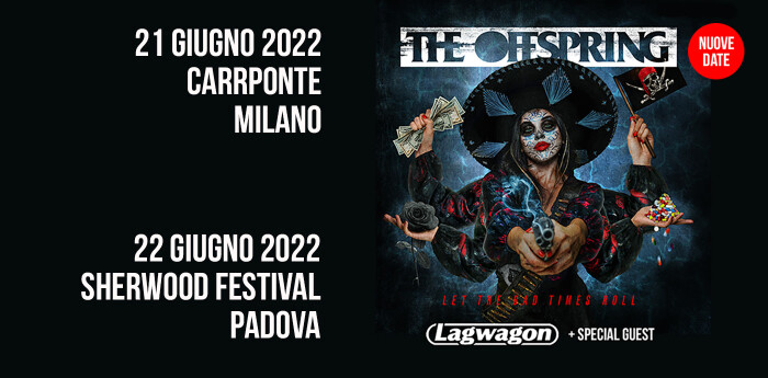 THE OFFSPRING + LAGWAGON: NUOVE DATE