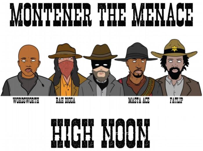 [New Video] Montener The Menace ft. Wordsworth, Rah Digga, Masta Ace & Fatlip 'High Noon'