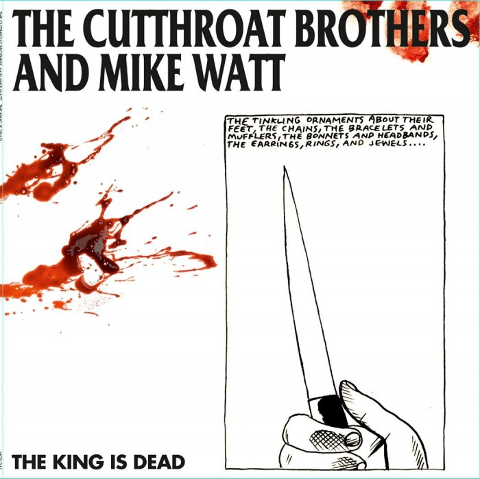 THE CUTTHROAT BROTHERS AND MIKE WATT 'THE KING IS DEAD'