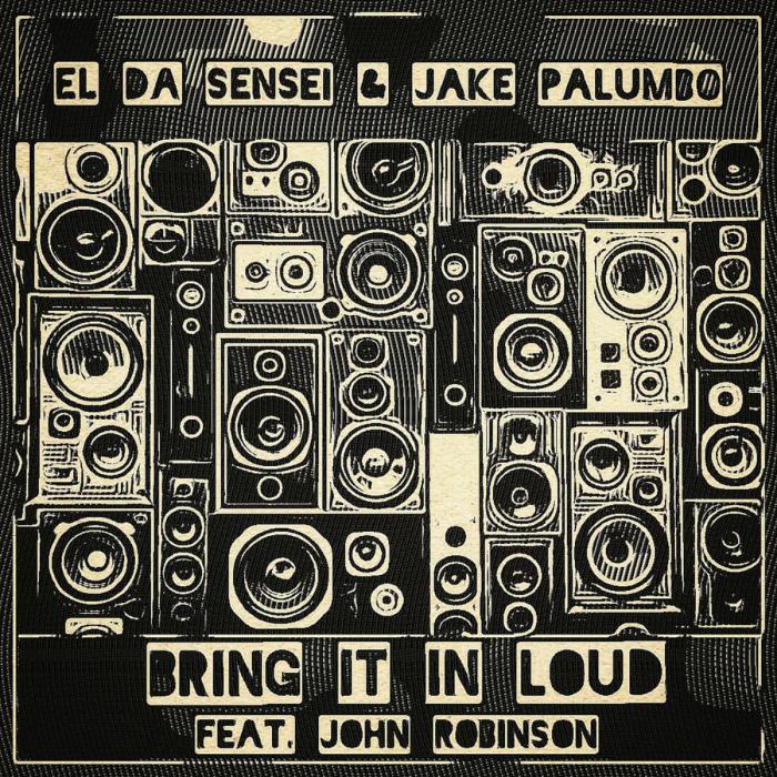 El Da Sensei & Jake Palumbo 'Bring It In Loud' ft. John Robinson [Official Music Video]